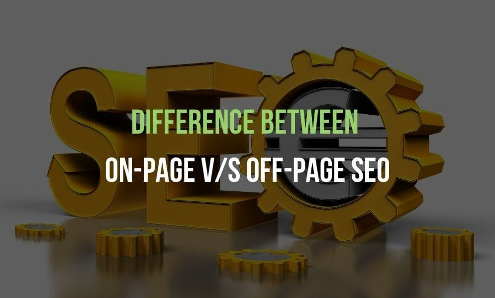 Difference between On-Page vs Off-Page SEO