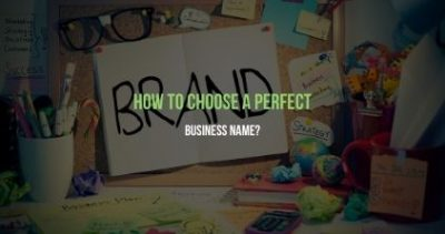 How To Choose A Perfect Business Name?