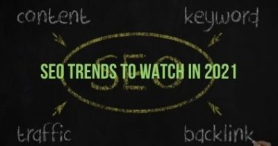 SEO Trends to Watch in 2021