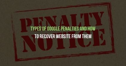 Types of Google Penalties and How to Recover Website From them