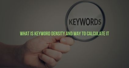 What Is Keyword Density And Way To Calculate It